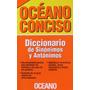 Diccionario De Sinónimos Y Antónimos, Ed. Océano