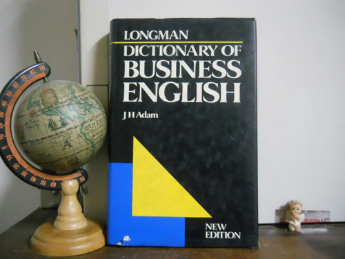 Dictionary Of Business English-j.h. Adam-new Edition-longman