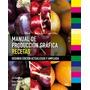 Manual De Producción Gráfica Recetas Lundberg-ryberg