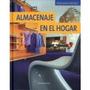 Almacenaje En El Hogar - Ideas Para Decorar -. Parragón