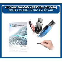 Autodesk Autocad Map 3d 2016 32-64 Bits En Pendrive De 16 Gb