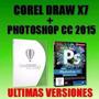 Corel Draw X7 + Photoshop Cc Compatible Win 10 +envio X Mail