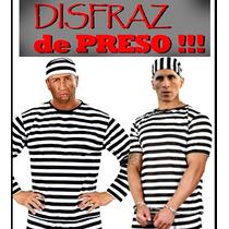 Disfraz De Preso, Presidiario, Convicto Carcel, Policia, Fx