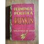 Economia Politica - Ruskin Biblioteca De Ideas