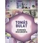 Economía Descubierta - Tomás Bulat