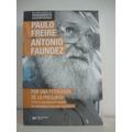Por Una Pedagogia De La Pregunta.paulo Freire , A. Faundez