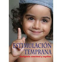 Libro Estimulación Temprana Inteligencia Emocional Cognitiva
