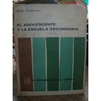 El Adoloscente Y La Escuela Secundaria. Delia Etcheverry