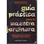 Guía Practica Para La Maestra Jardinera