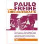 Paulo Freire. Una Biobibliografía