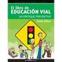 El Libro De Educación Vial - Estela Falicov