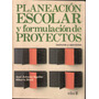 Aguilar/ Block-planeacion Escolar Y Formulacion De Proyectos