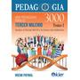 Pedagooogia 3000 Tomo 1 Una Pedagogia Para El Tercer Milenio