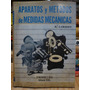 Libro Tecnico, Aparatos Y Metodos De Medidas Mecanicas,1946