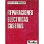 Libro Reparaciones Electricas Caseras Alfred Morgan Hobby