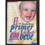 El Primer Año De Su Bebe - C. Bruno - Ed El Ateneo - Papel