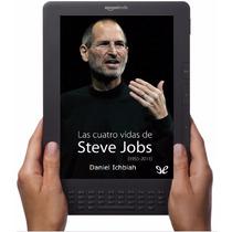 Las Cuatro Vidas De Steve Jobs Daniel Ichbiah - E-book