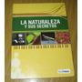 Libro La Naturaleza Y Sus Secretos Ed. Tintafresca