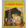 Enciclopedia Mensual Del Topo Gigio Tomo 3 La Ciudad Secreta