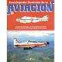 Enciclopedia Ilustrada De La Aviación - Fasciculo 80