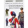 Libro Uniformes Militares Historia Militar Batallas Nuevo***