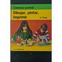 Dibujar Pintar Imprimir Ciencia Juvenil Kluge Ed Cincel 1974