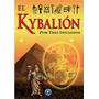 El Kybalion Por Tres Iniciados - Esoteria - Hermetismo