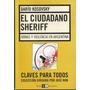 El Ciudadano Sheriff - Darío Kosovsky - Claves Para Todos