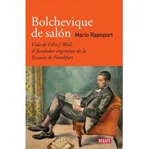 Bolchevique De Salón - Mario Rapoport - Debate
