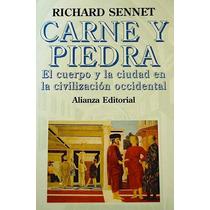 Carne Y Piedra - Richard Sennett - Alianza Editorial