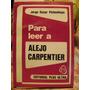 Para Leer A Alejo Carpentier Jorge Oscar Pickenhayn