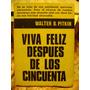 Viva Feliz Despues De Los Cincuenta Walter Pitkin