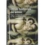 Otras Historias De Amor . Adrian Melo Compilador