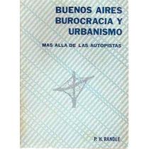 Buenos Aires Burocracia Y Urbanismo X P H Randle