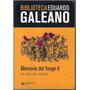 Biblioteca Eduardo Galeano Nº09 Memoria Del Fuego 2