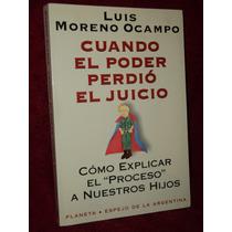 Cuando El Poder Perdio El Juicio - Luis Moreno Ocampo