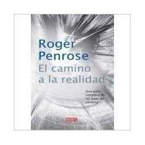 El Camino De La Realidad - Roger Penrose