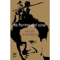 La Forma Del Cine, De Sergei M. Eisenstein