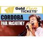 Entradas Paul Mccartney - Vip Gold Cordoba - 100% Seguro!