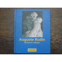 Auguste Rodin. Esculturas Y Dibujos. Taschen.