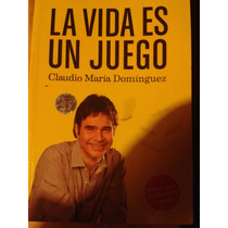 Claudio Maria Dominguez - La Vida Es Un Juego