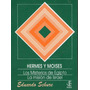 Hermes Y Moises Los Misterios De Egipto La Mision De Israel