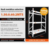 Estanterías Metálicas Rack 1.5x0.6x2mt C/3 Planos 500 Kg C/u