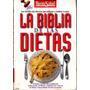 La Biblia De Las Dietas. Metodos Efectivos Para Adelgazar