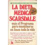 La Dieta Medica Scarsdale-mas El Programa Para Mantenerse...