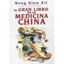 El Gran Libro De La Medicina China Wong Kiew Kit Electro