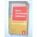 Gobello José ¿ Pavet Luciano: Breve Diccionario Lunfardo.