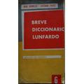 Breve Diccionario Lunfardo. Jose Gobello- Luciano Payet.