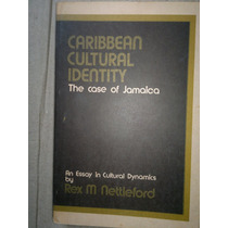Caribbean Cultural Identity The Case Of Jamaica. Nettleford