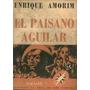 El Paisano Aguilar * Enrique Amorim - Uruguay Gaucho